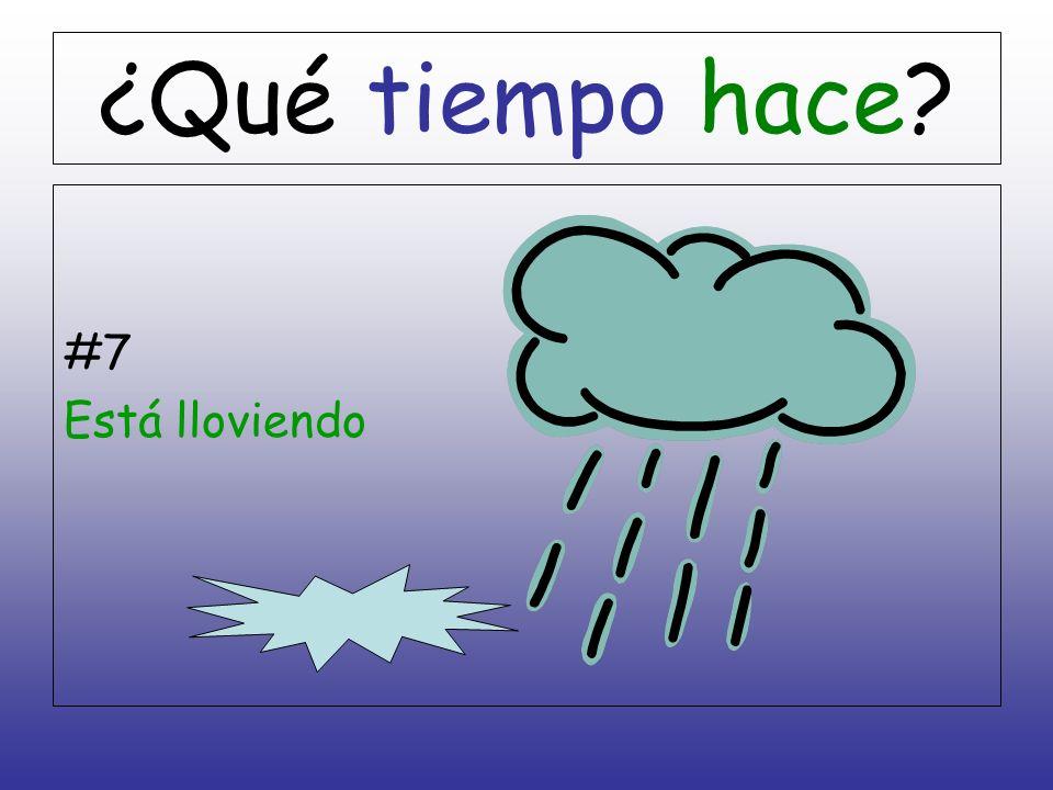 #7 Está lloviendo