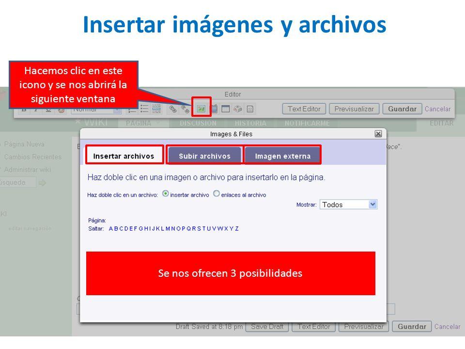 Insertar imágenes y archivos Hacemos clic en este icono y se nos abrirá la siguiente ventana Se nos ofrecen 3 posibilidades