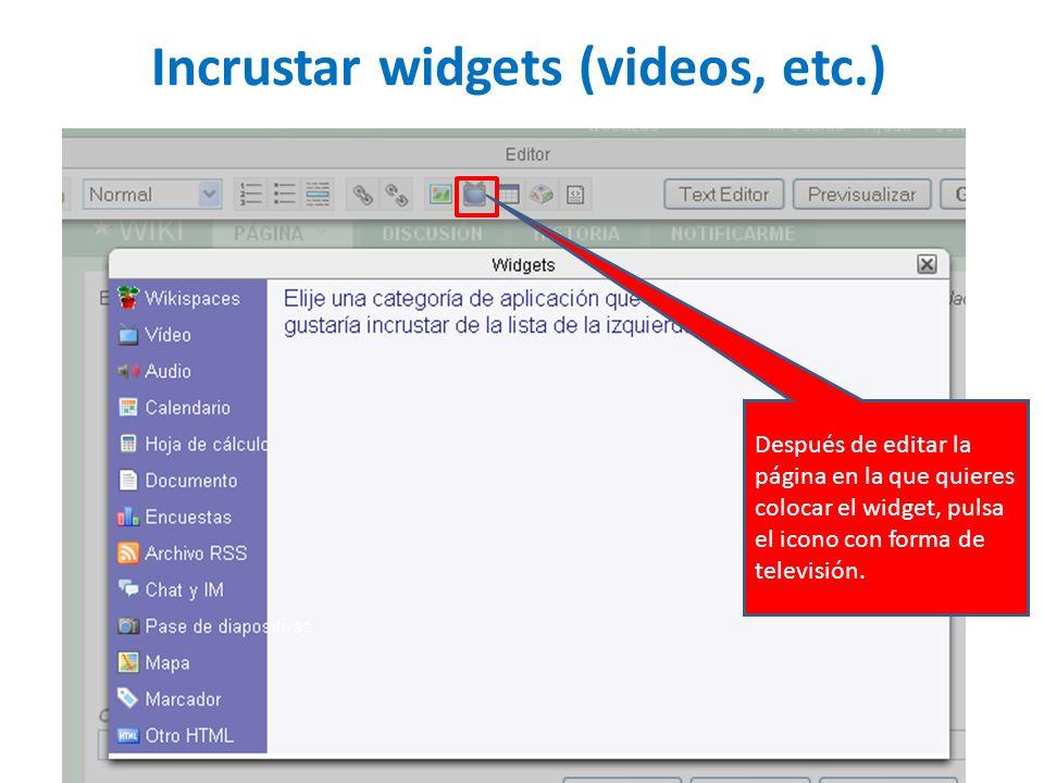 Incrustar widgets (videos, etc.) Después de editar la página en la que quieres colocar el widget, pulsa el icono con forma de televisión.