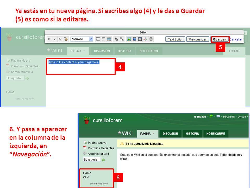 Ya estás en tu nueva página. Si escribes algo (4) y le das a Guardar (5) es como si la editaras.