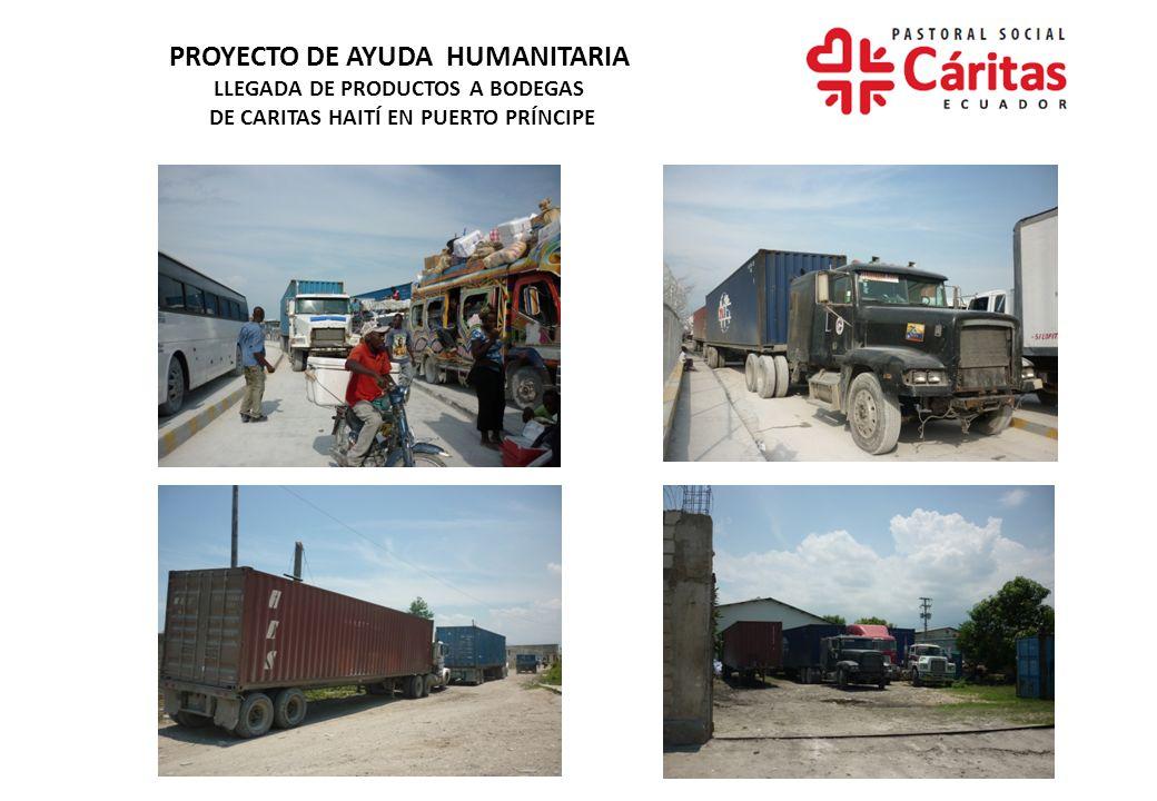 PROYECTO DE AYUDA HUMANITARIA LLEGADA DE PRODUCTOS A BODEGAS DE CARITAS HAITÍ EN PUERTO PRÍNCIPE