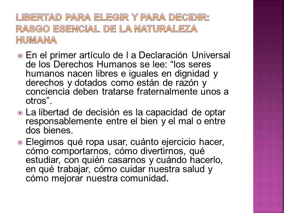 En el primer artículo de l a Declaración Universal de los Derechos Humanos se lee: los seres humanos nacen libres e iguales en dignidad y derechos y d