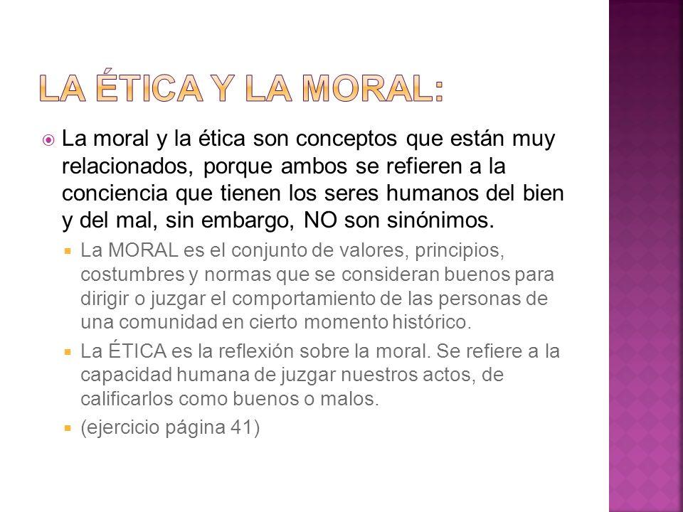 La moral y la ética son conceptos que están muy relacionados, porque ambos se refieren a la conciencia que tienen los seres humanos del bien y del mal