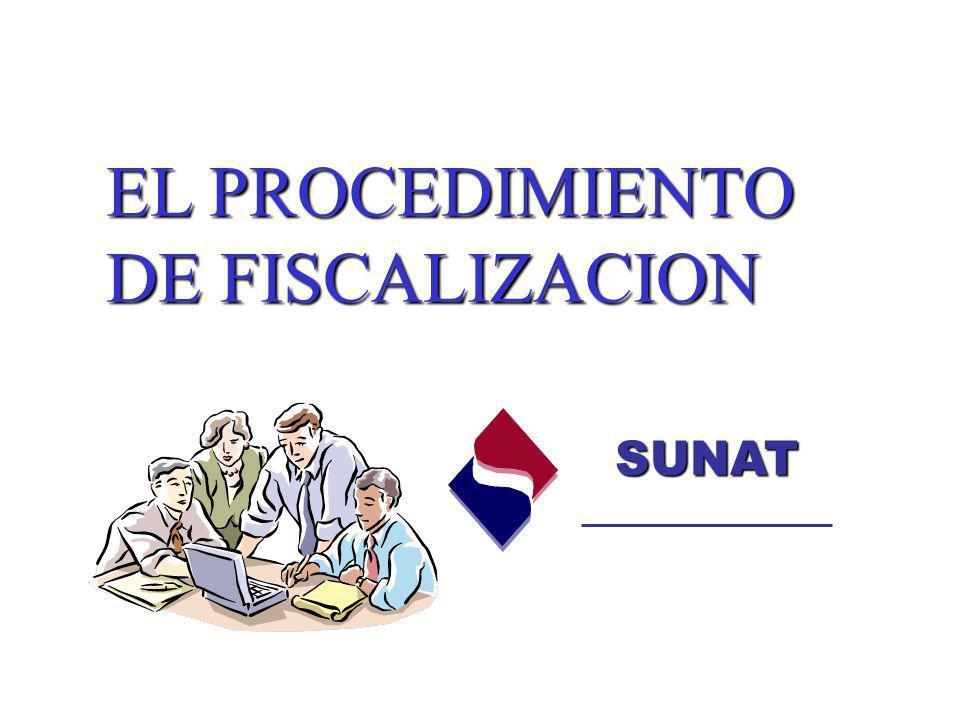 EL PROCEDIMIENTO DE FISCALIZACION SUNAT SUNAT