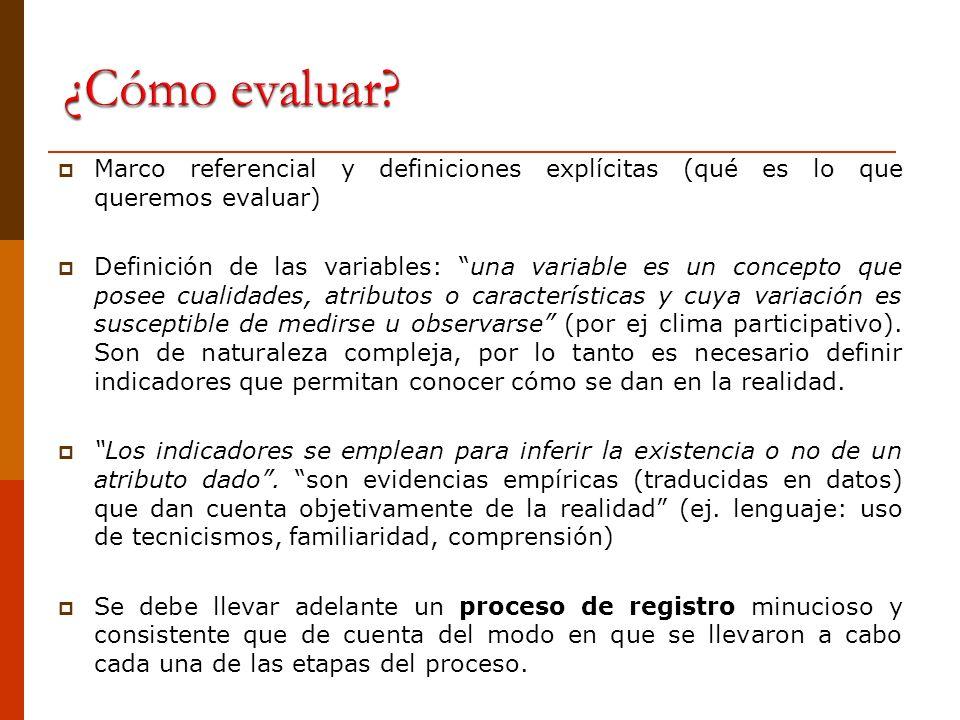 Marco referencial y definiciones explícitas (qué es lo que queremos evaluar) Definición de las variables: una variable es un concepto que posee cualid