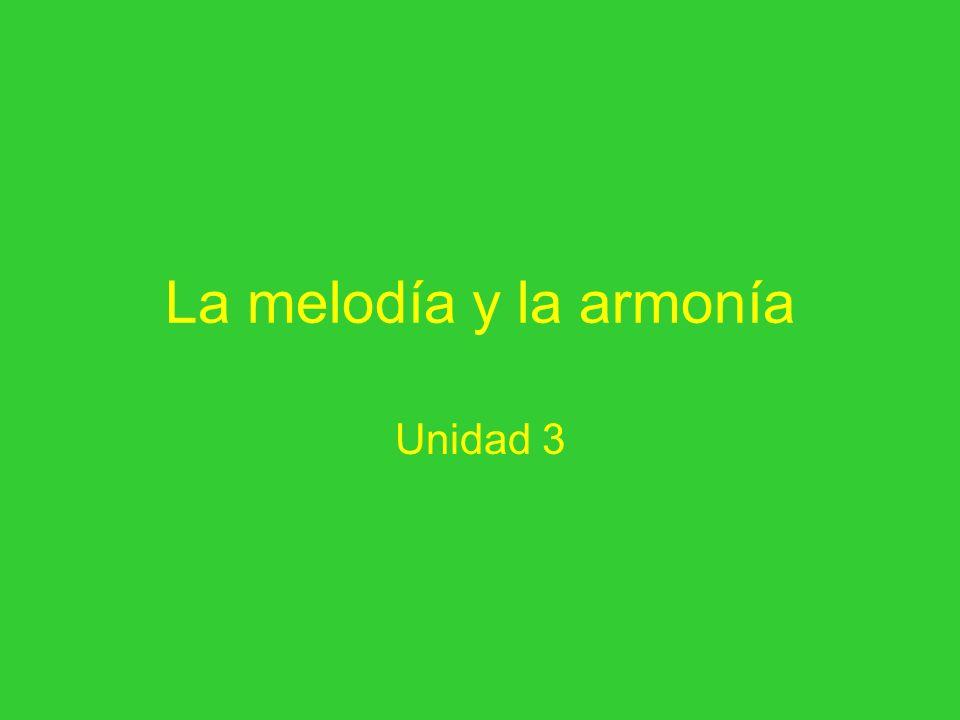 MELODÍA Y ARMONÍA Melodía = sonidos escritos horizontalmente.