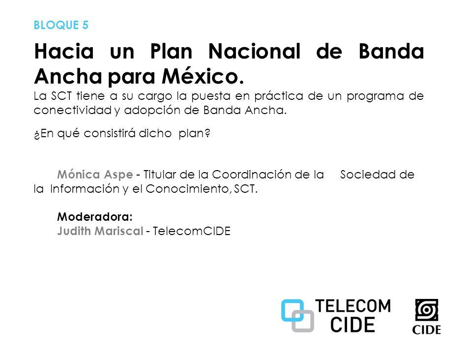 Hacia un Plan Nacional de Banda Ancha para México.