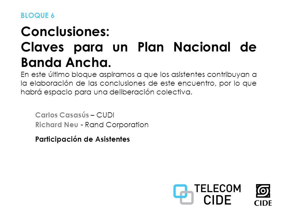 Conclusiones: Claves para un Plan Nacional de Banda Ancha.