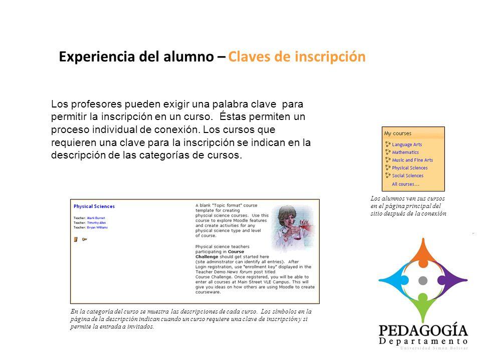 Experiencia del alumno – Claves de inscripción Los profesores pueden exigir una palabra clave para permitir la inscripción en un curso. Éstas permiten