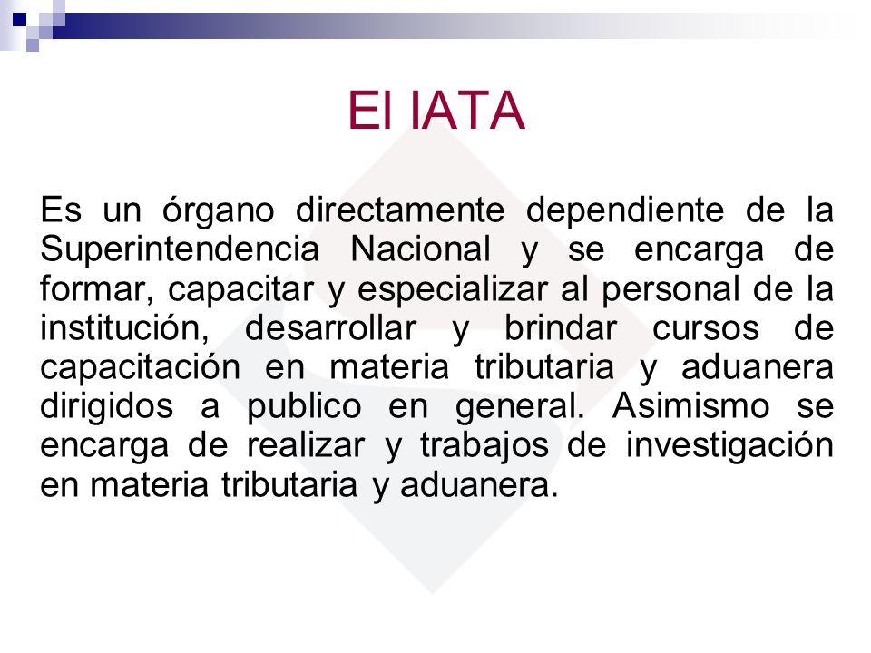El IATA Es un órgano directamente dependiente de la Superintendencia Nacional y se encarga de formar, capacitar y especializar al personal de la insti