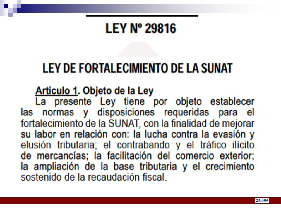 LEY DE FORTALECIMIENTO DE LA SUNAT.LEY Nº 29816 del 22 diciembre 2011.