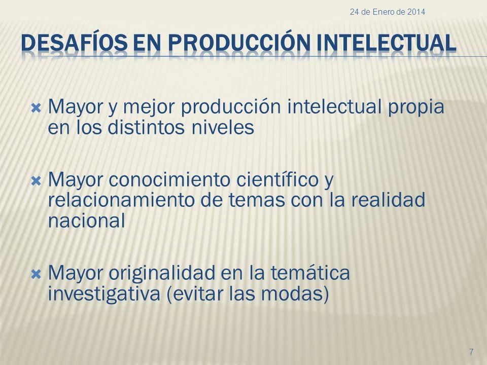 Mayor y mejor producción intelectual propia en los distintos niveles Mayor conocimiento científico y relacionamiento de temas con la realidad nacional