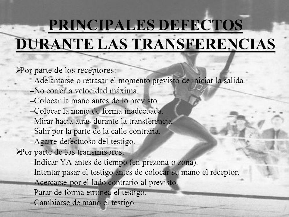 PRINCIPALES DEFECTOS DURANTE LAS TRANSFERENCIAS Por parte de los receptores: –Adelantarse o retrasar el momento previsto de iniciar la salida. –No cor
