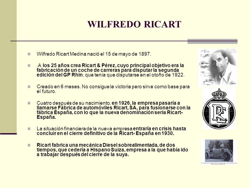 Wilfredo Ricart Medina nació el 15 de mayo de 1897..A los 25 años crea Ricart & Pérez, cuyo principal objetivo era la fabricación de un coche de carre