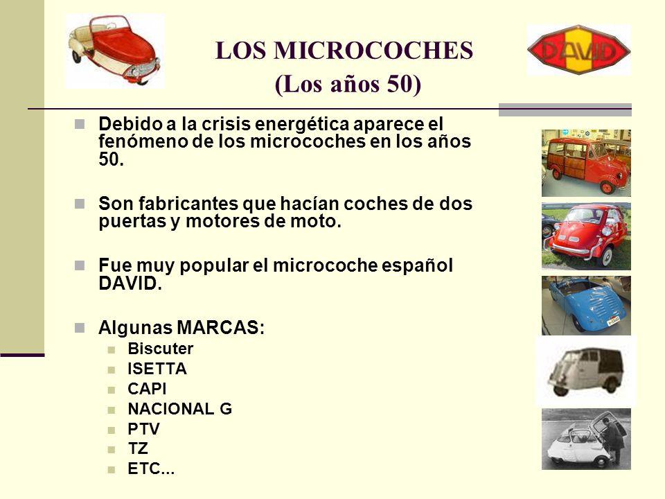 Debido a la crisis energética aparece el fenómeno de los microcoches en los años 50. Son fabricantes que hacían coches de dos puertas y motores de mot