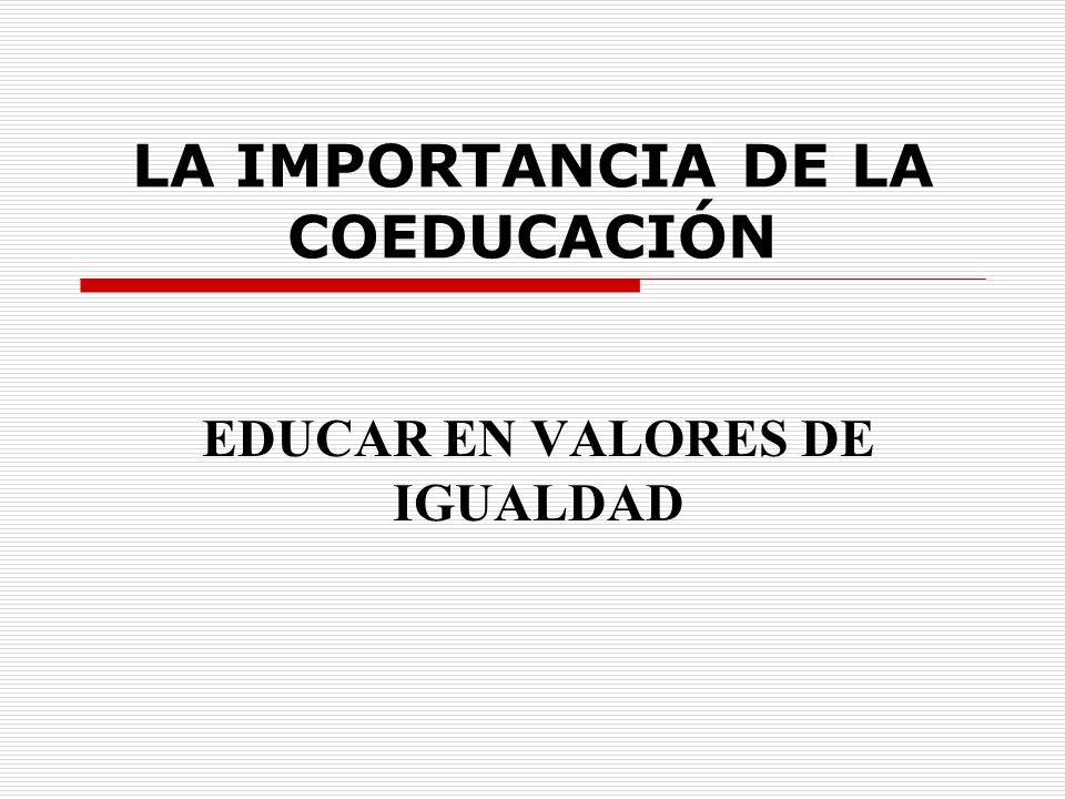 LA IMPORTANCIA DE LA COEDUCACIÓN EDUCAR EN VALORES DE IGUALDAD