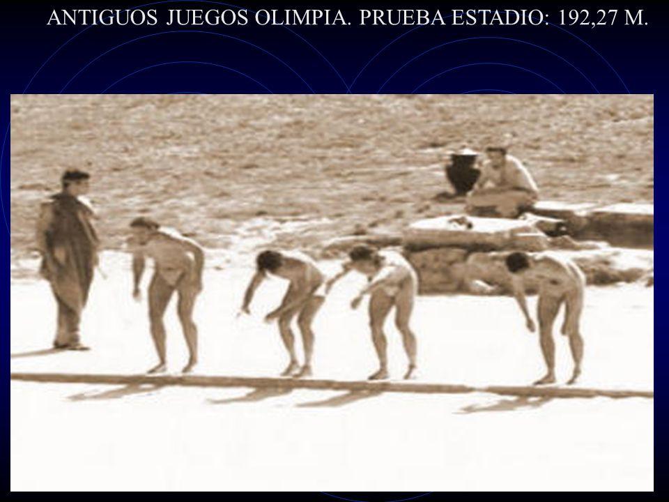 ANTIGUOS JUEGOS OLIMPIA. PRUEBA ESTADIO: 192,27 M.