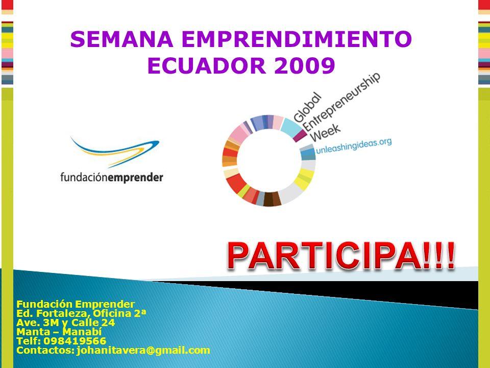 SEMANA EMPRENDIMIENTO ECUADOR 2009 Fundación Emprender Ed.