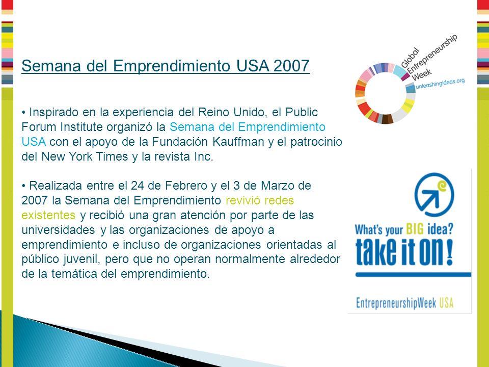 Semana del Emprendimiento USA 2007 Inspirado en la experiencia del Reino Unido, el Public Forum Institute organizó la Semana del Emprendimiento USA con el apoyo de la Fundación Kauffman y el patrocinio del New York Times y la revista Inc.
