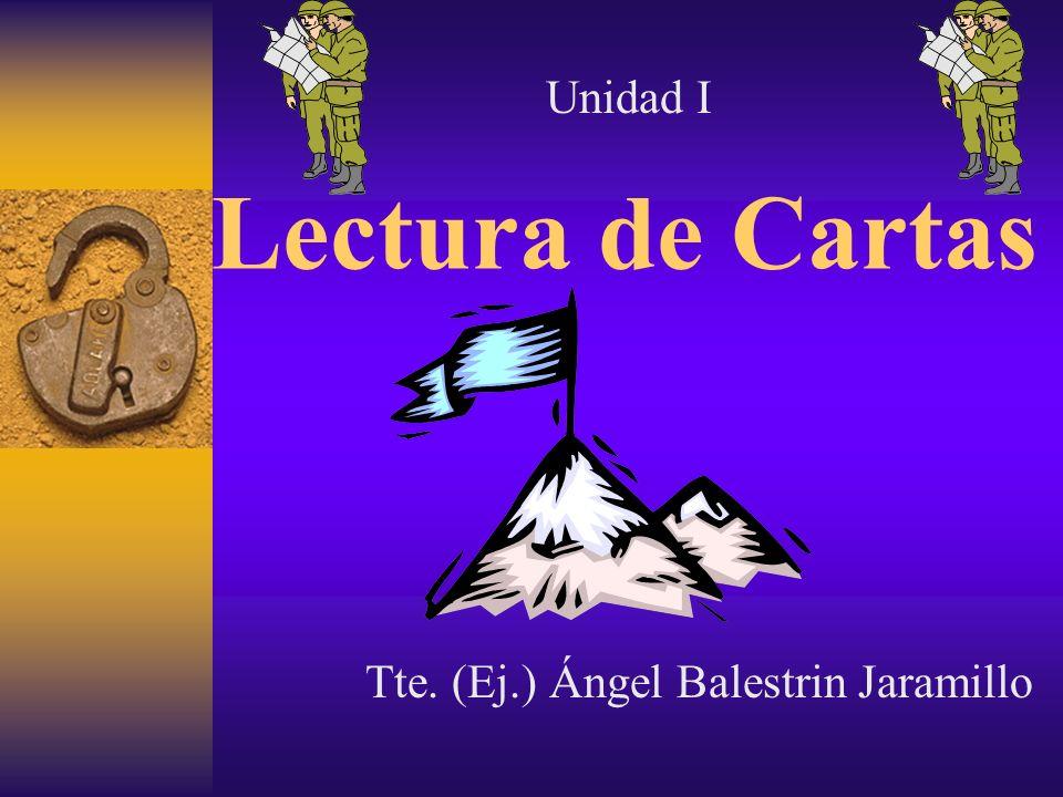 Lectura de Cartas Tte. (Ej.) Ángel Balestrin Jaramillo Unidad I