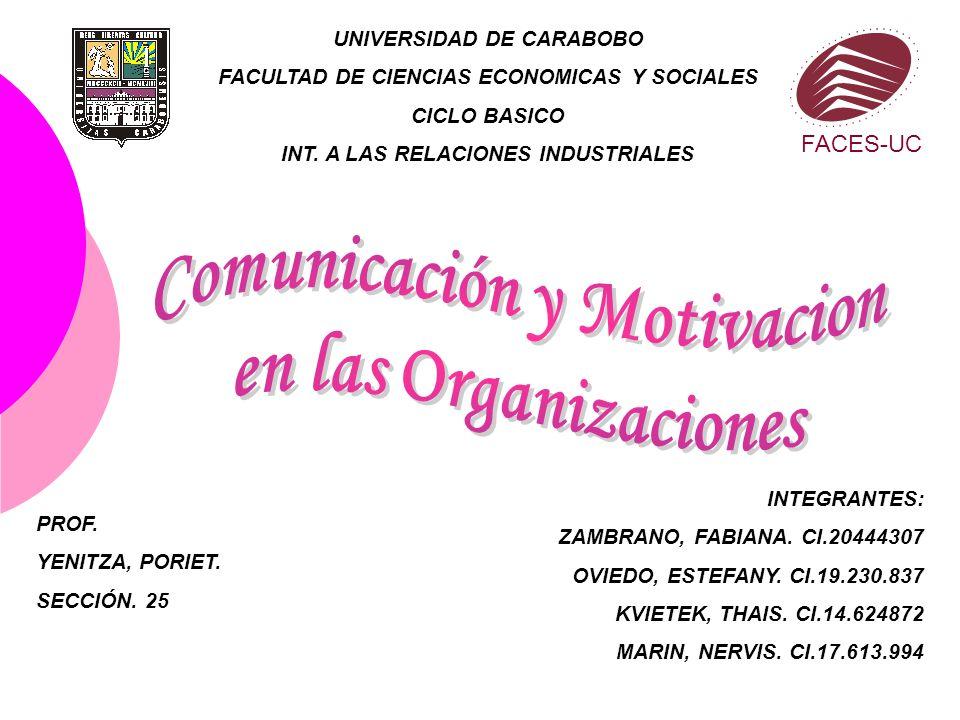 UNIVERSIDAD DE CARABOBO FACULTAD DE CIENCIAS ECONOMICAS Y SOCIALES CICLO BASICO INT. A LAS RELACIONES INDUSTRIALES PROF. YENITZA, PORIET. SECCIÓN. 25