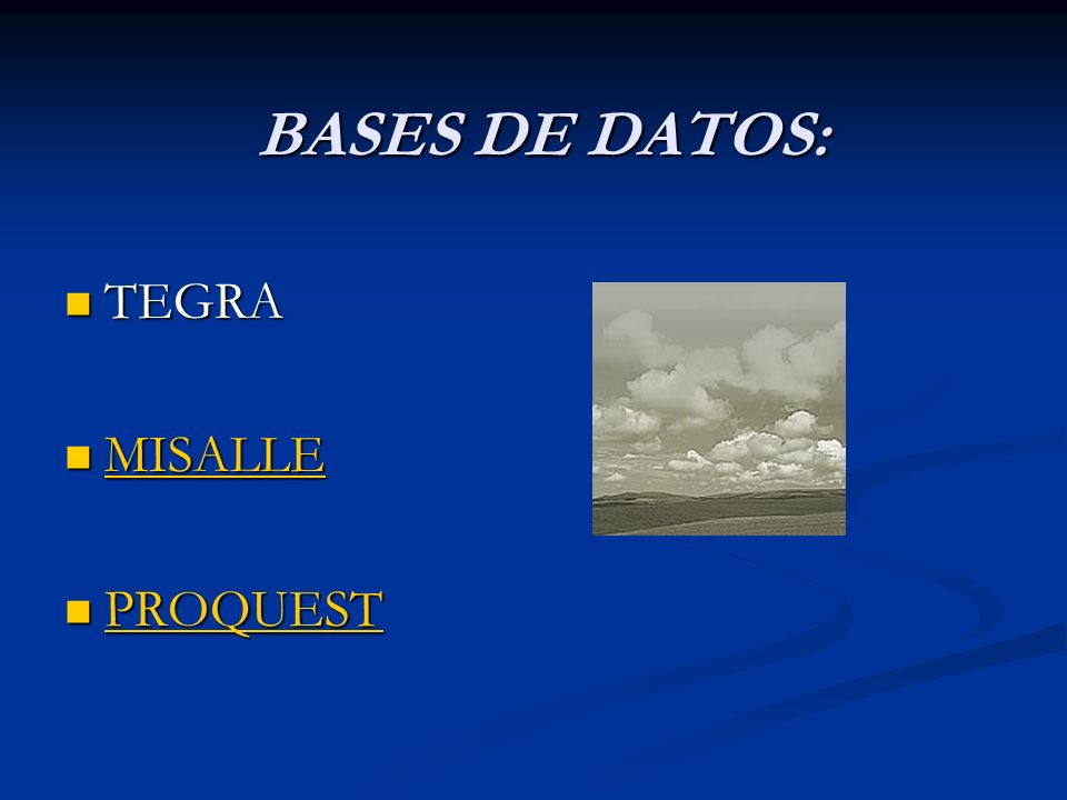BASES DE DATOS: BASES DE DATOS: TEGRA TEGRA MISALLE MISALLE MISALLE PROQUEST PROQUEST PROQUEST