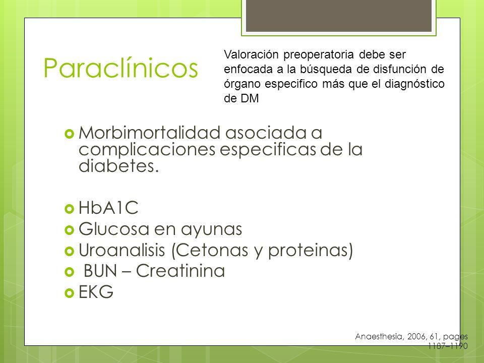Paraclínicos Morbimortalidad asociada a complicaciones especificas de la diabetes.