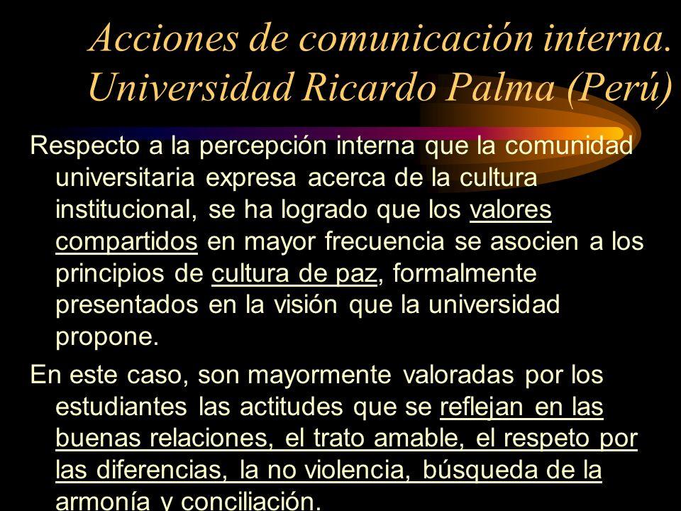 Respecto a la percepción interna que la comunidad universitaria expresa acerca de la cultura institucional, se ha logrado que los valores compartidos
