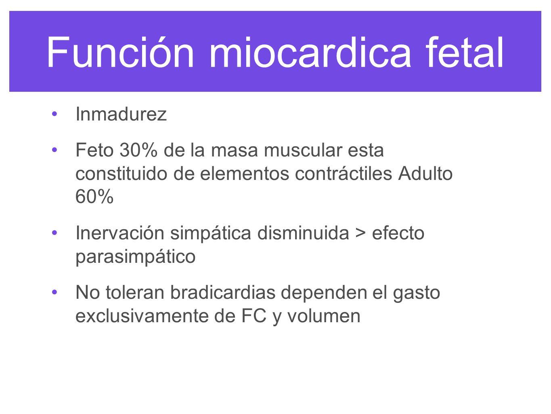 Función miocardica fetal poca reserva para aumentar el GC no cambia con aumento de postcarga y se afecta con hipoxia o acidosis la replicación celular de los miocardiocitos es diferente a los adultos porque tienen la capacidad de hiperplasia a diferencia de hipertrofia remoción rápida del calcio de la troponina C por de función del retículo sarcoplasmico por lo que depende más de la bomba Na/Ca para remover el Ca del citosol