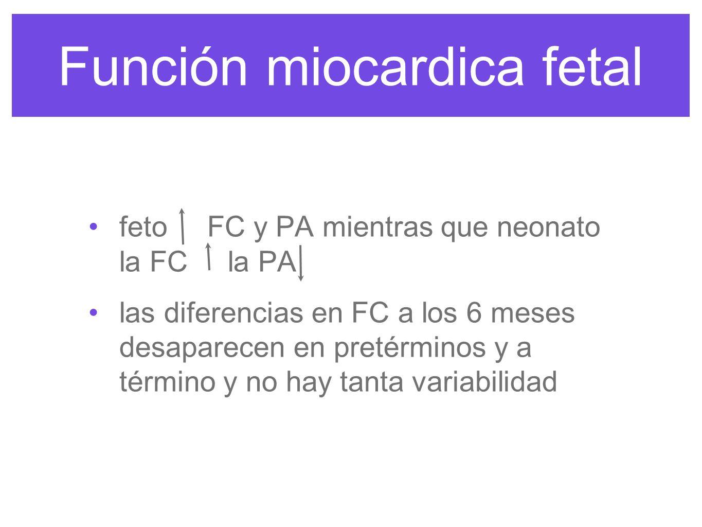 Función miocardica fetal Gasto metabólico mayor en adultos 70 ml/kg/min y recién nacido 200 ml/kg/min La PAM no debe bajar mas de 50 mm hg para infantes y 30 mm hg para RN