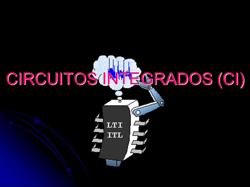 CIRCUITOS INTEGRADOS (CI)