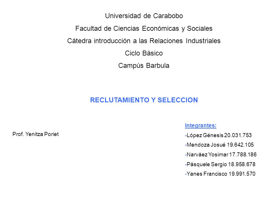 Universidad de Carabobo Facultad de Ciencias Económicas y Sociales Cátedra introducción a las Relaciones Industriales Ciclo Básico Campús Barbula RECL