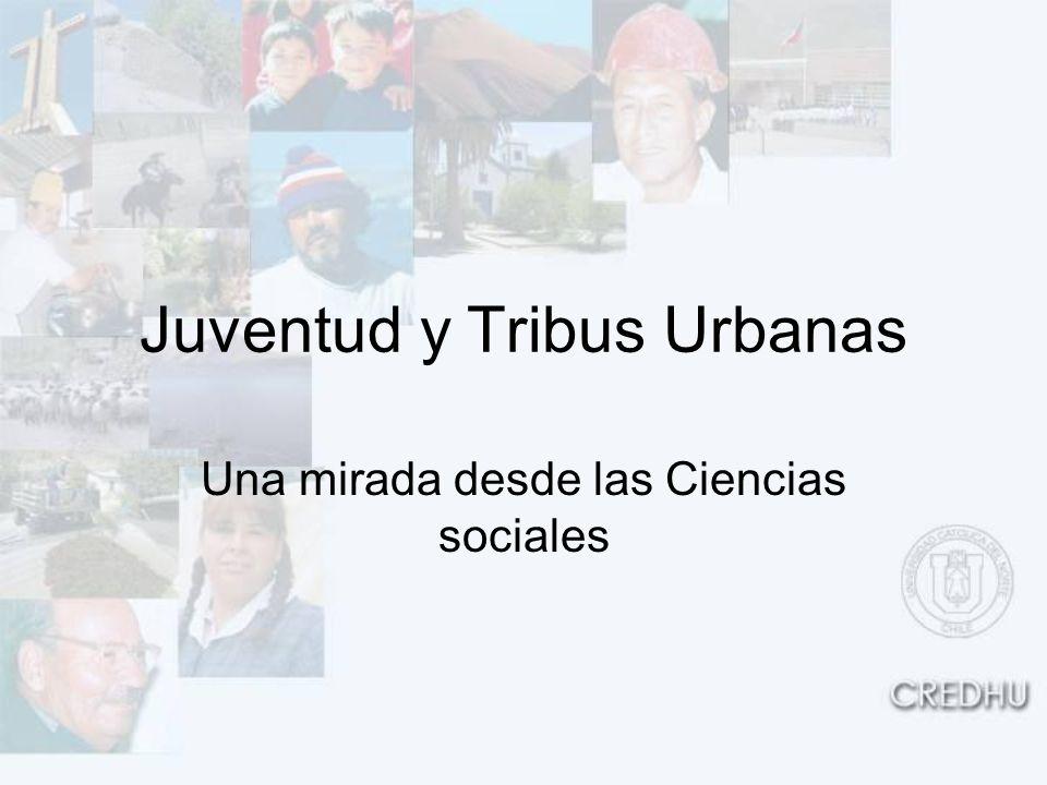 Juventud y Tribus Urbanas Una mirada desde las Ciencias sociales