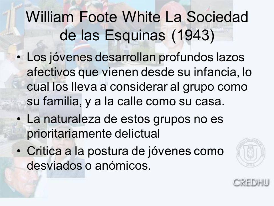 William Foote White La Sociedad de las Esquinas (1943) Los jóvenes desarrollan profundos lazos afectivos que vienen desde su infancia, lo cual los lle