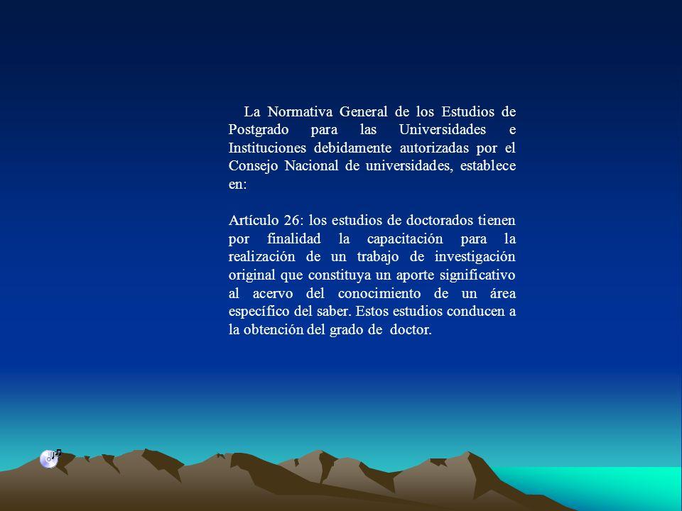 La Normativa General de los Estudios de Postgrado para las Universidades e Instituciones debidamente autorizadas por el Consejo Nacional de universida