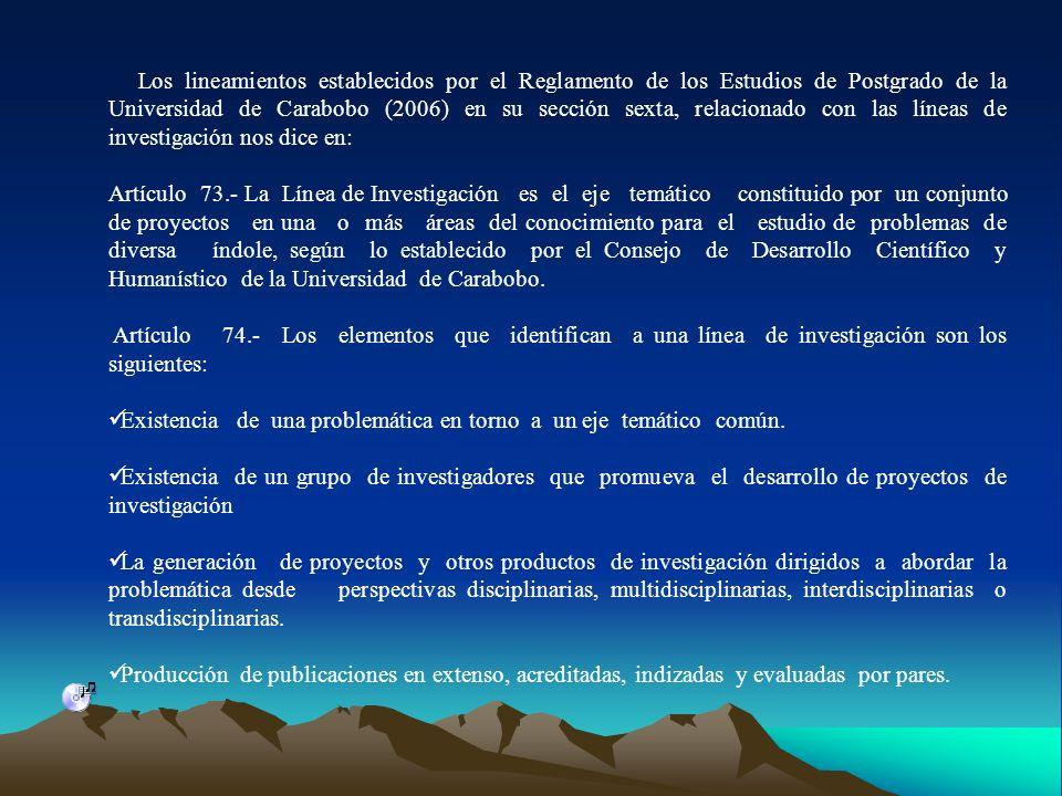 Los lineamientos establecidos por el Reglamento de los Estudios de Postgrado de la Universidad de Carabobo (2006) en su sección sexta, relacionado con