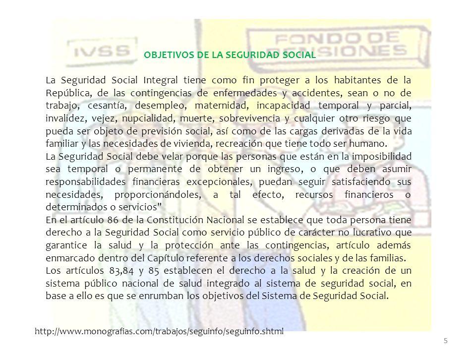 5 OBJETIVOS DE LA SEGURIDAD SOCIAL La Seguridad Social Integral tiene como fin proteger a los habitantes de la República, de las contingencias de enfe