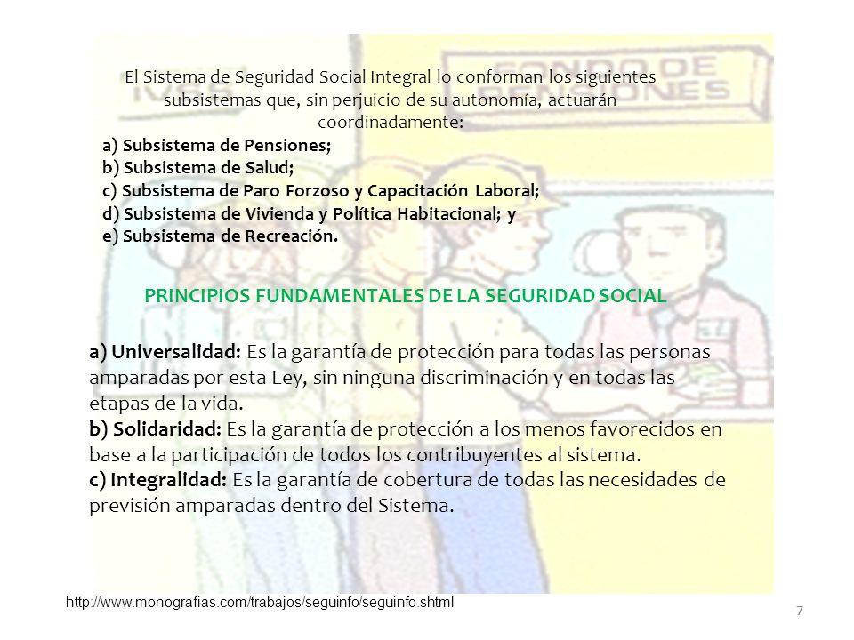 7 El Sistema de Seguridad Social Integral lo conforman los siguientes subsistemas que, sin perjuicio de su autonomía, actuarán coordinadamente: a) Sub