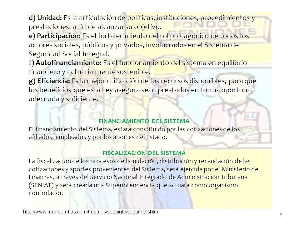 8 d) Unidad: Es la articulación de políticas, instituciones, procedimientos y prestaciones, a fin de alcanzar su objetivo. e) Participación: Es el for