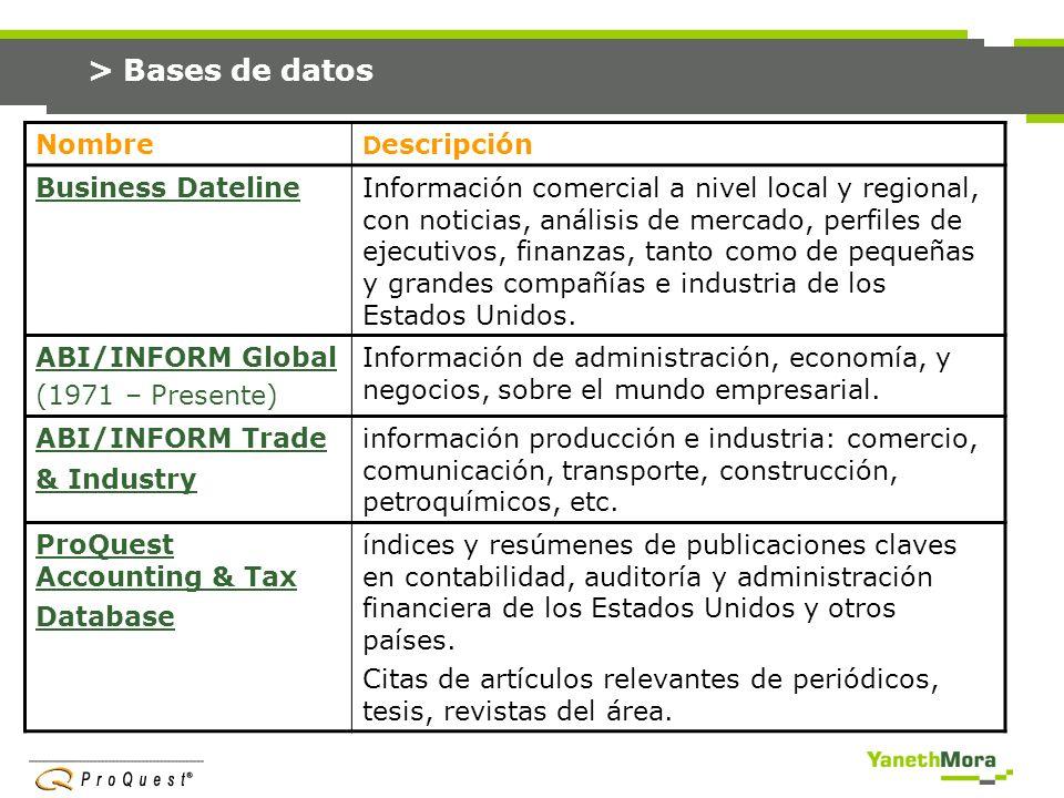 > Bases de datos NombreDescripción ProQuest Banking Information (1971 – Presente) Servicios financieros y bancarios y tendencias del sector: banca, estrategias, finanzas, gobierno, inversión, negocios, planificación, seguros.