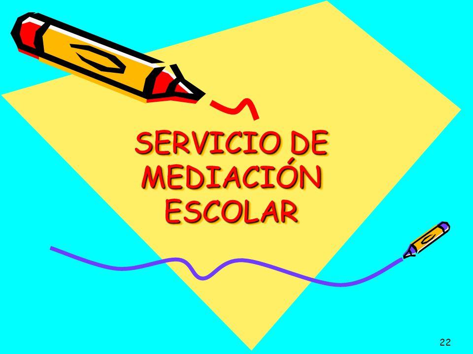 SERVICIO DE MEDIACIÓN ESCOLAR 22