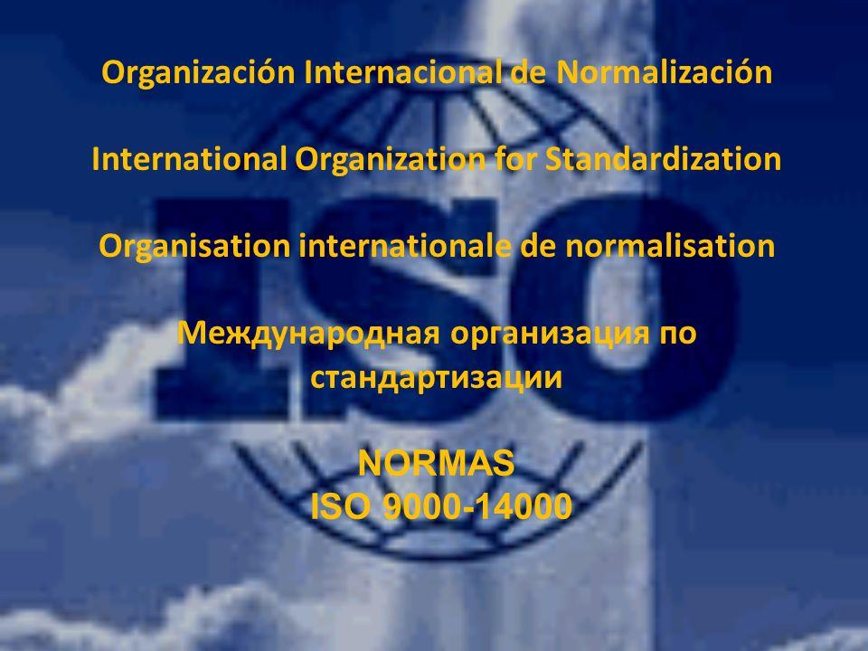 Organización Internacional de Normalización International Organization for Standardization Organisation internationale de normalisation Международная