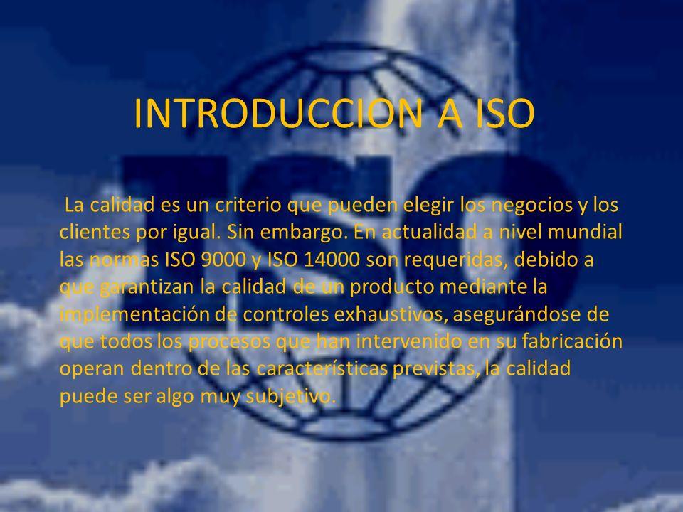 ISO 9000 Designa un conjunto de normas sobre calidad y gestión continua de calidad, el ISO 9000 especifica la manera en que una organización opera, sus estándares de calidad, tiempos de entrega y niveles de servicio.
