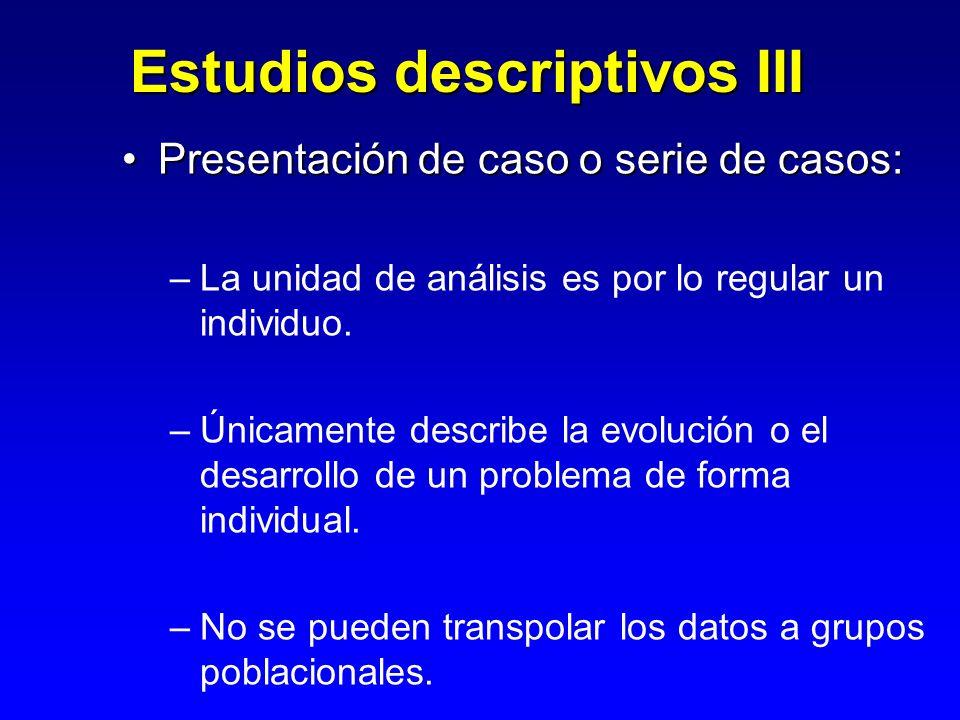 Estudios transversales/prevalencia:Estudios transversales/prevalencia: – –Mide la prevalencia de una enfermedad.