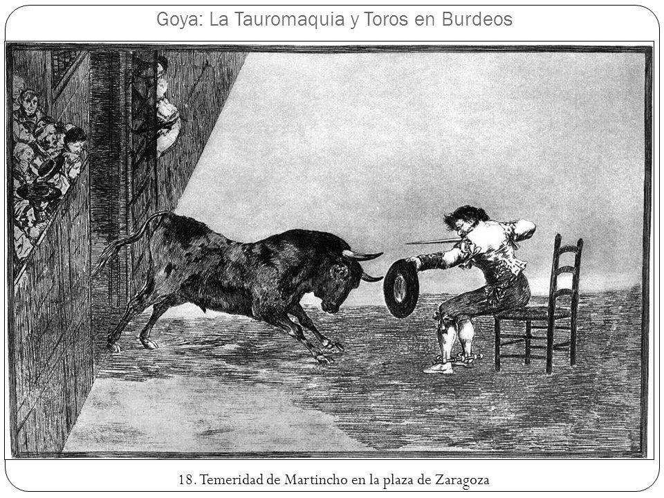 Goya: La Tauromaquia y Toros en Burdeos 18. Temeridad de Martincho en la plaza de Zaragoza