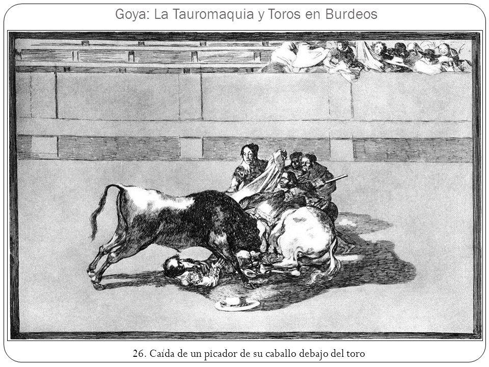 Goya: La Tauromaquia y Toros en Burdeos 26. Caída de un picador de su caballo debajo del toro