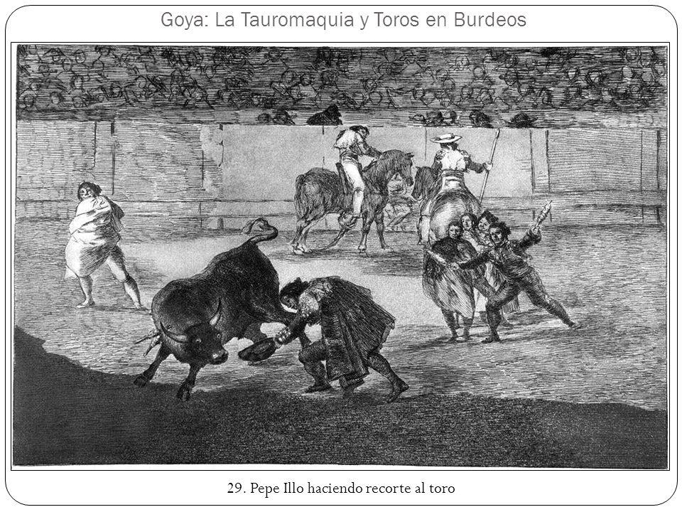 Goya: La Tauromaquia y Toros en Burdeos 29. Pepe Illo haciendo recorte al toro