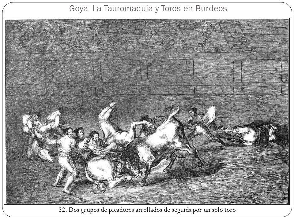 Goya: La Tauromaquia y Toros en Burdeos 32. Dos grupos de picadores arrollados de seguida por un solo toro