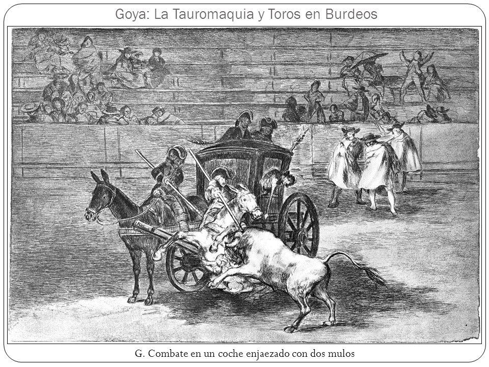 Goya: La Tauromaquia y Toros en Burdeos G. Combate en un coche enjaezado con dos mulos