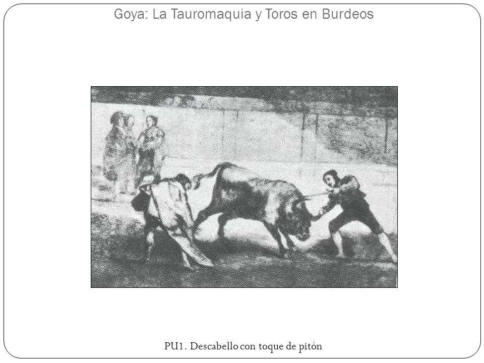 Goya: La Tauromaquia y Toros en Burdeos PU1. Descabello con toque de pitón